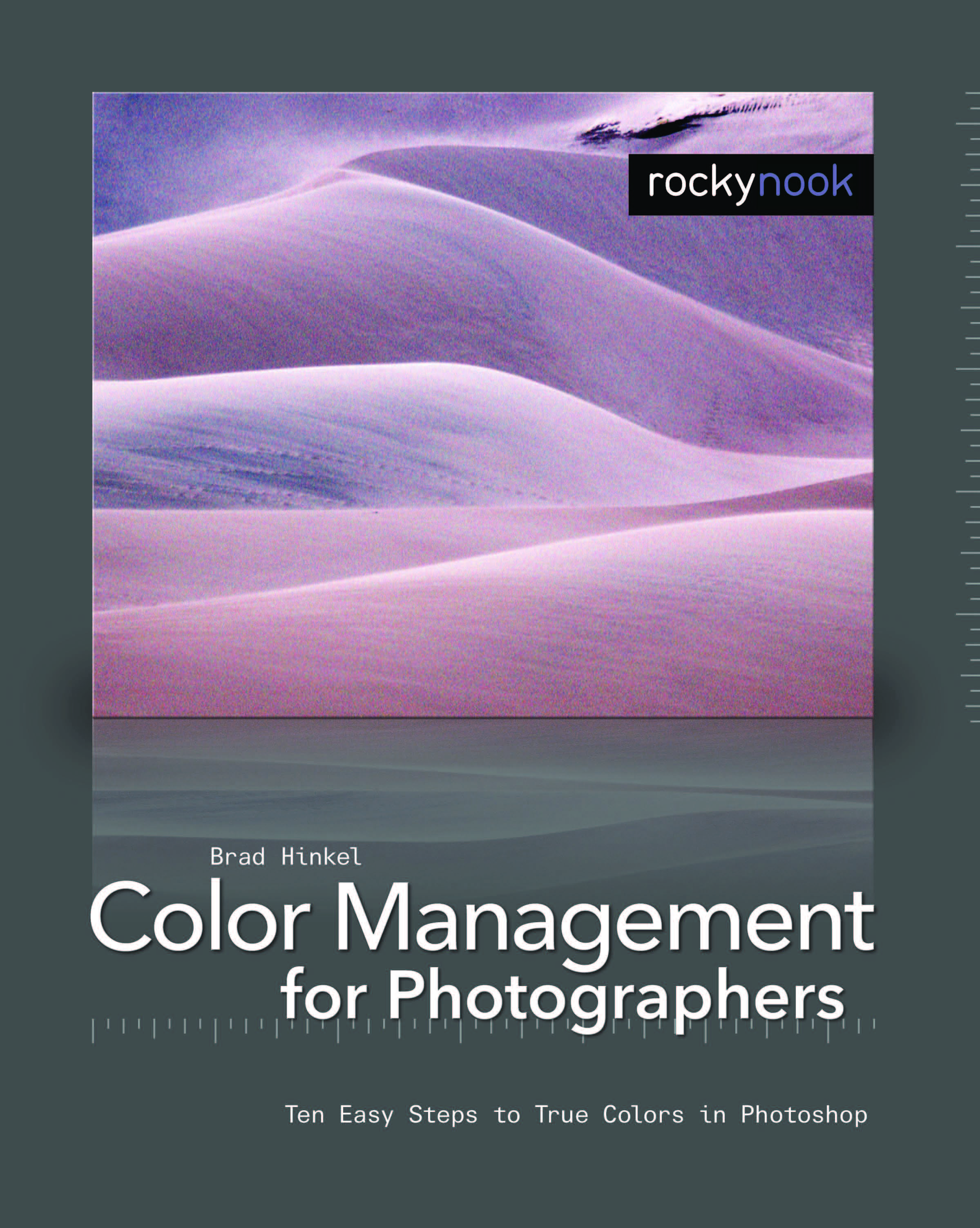 Brad Hinkel Explains How To Set Up A Work Space For Editing And Printing Color Photos In This Excerpt From His Rocky Nook Book Management